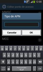 Como configurar a internet do seu aparelho (APN) - Samsung Galaxy Core Plus - Passo 13