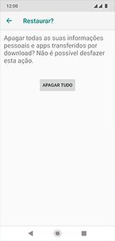 Como restaurar as configurações originais do seu aparelho - Motorola Moto G7 - Passo 9