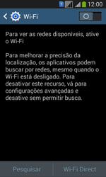 Como configurar uma rede Wi-Fi - Samsung Galaxy Core Plus - Passo 4