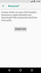 Como restaurar as configurações originais do seu aparelho - Motorola Moto X4 - Passo 8