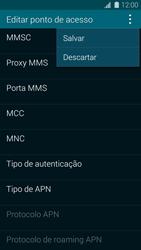 Como configurar a internet do seu aparelho (APN) - Samsung Galaxy S5 - Passo 14