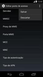 Como configurar a internet do seu aparelho (APN) - Motorola Moto E (1ª Geração) - Passo 14