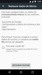 Como restaurar as configurações originais do seu aparelho - Motorola Moto G5 - Passo 6