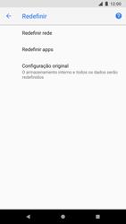 Como restaurar as configurações originais do seu aparelho - Google Pixel 2 - Passo 6
