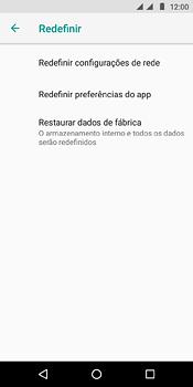 Como restaurar as configurações originais do seu aparelho - Motorola Moto E5 - Passo 6